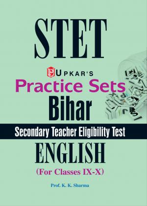Practice Sets Bihar Secondary Teacher Eligibility Test English (For Classes IX-X)